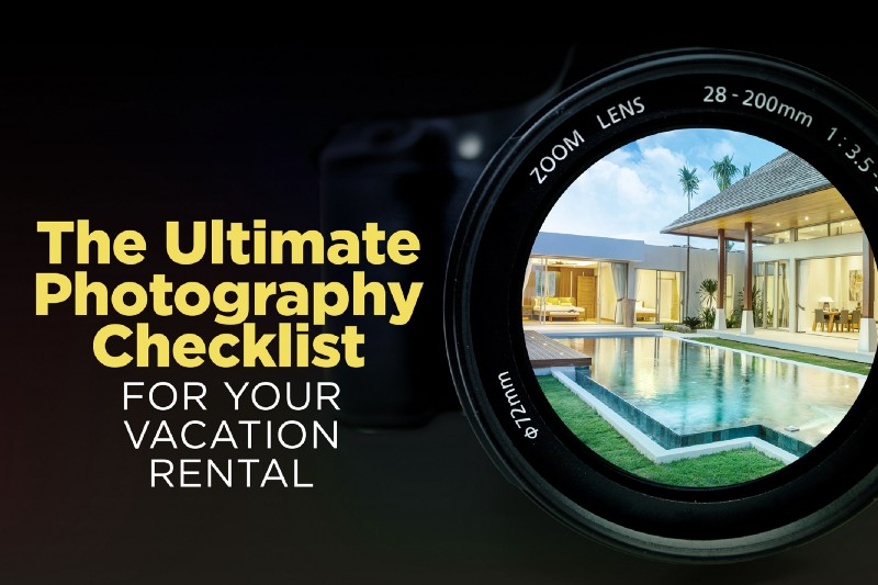 The Ultimate Photography Checklist for Your Vacation Rental - Helot Company