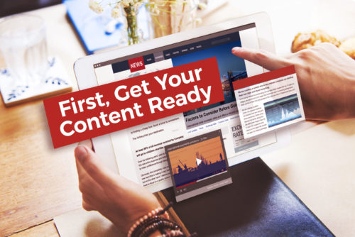 First, Get Your Content Ready